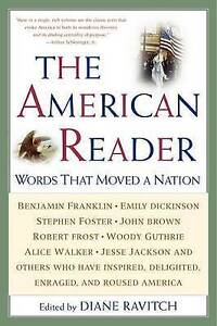 NEW The American Reader: Words That Moved a Nation by Diane Ravitch