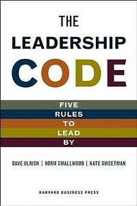The Leadership Code Five Rules to Lead By    Dave Ulrich 9781422119013 Hardback