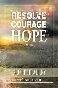 Resolve, Courage, Hope by Headley, Scott -Paperback