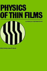 NEW Physics of Thin Films by Ludmila Eckertova