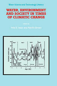 Water, Environment and Society in Times of Climatic Change: Contributions from a
