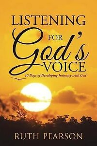 NEW Listening for God's Voice: 40 Days of Developing Intimacy with God