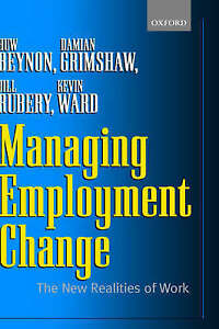 Managing Employment Change: The New Realities of Work by Beynon, Huw, Grimshaw,