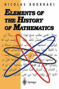 NEW Elements of the History of Mathematics by N. Bourbaki