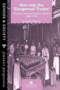 Not Only The Dangerous Trades: Women's Work And Health In Britain-ExLibrary