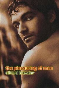 NEW The Pleasuring of Men by Clifford Browder