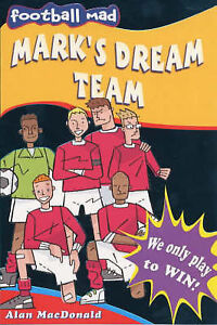 Mark's Dream Team (Football mad), Alan MacDonald