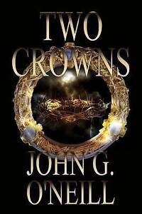 Two Crowns by O'Neill, John -Paperback