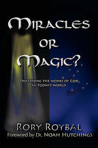 Miracles or Magic? by Roybal, Rory -Paperback