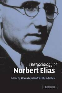 The Sociology of Norbert Elias by Cambridge University Press (Paperback, 2004)