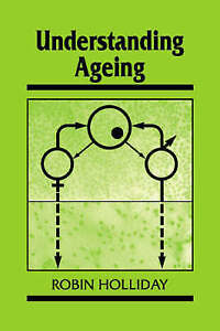 Understanding Ageing (Developmental and Cell Biology Series) by Holliday, Robin