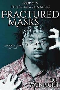 Fractured Masks by Wainright, D. L. -Paperback