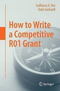 How to Write a Competitive R01 Grant 2016, Sudhansu K. Dey