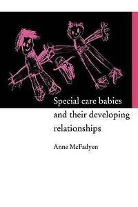 Special Care Babies and their Developing Relationships, Mcfadyen, Dr Anne, McFad