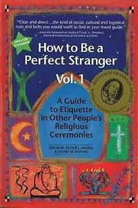 How to be a Perfect Stranger: A Guide to Etiquette in Other People's...