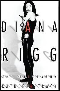 DIANA RIGG: THE BIOGRAPHY., Tracy, Kathleen., Used; Very Good Book