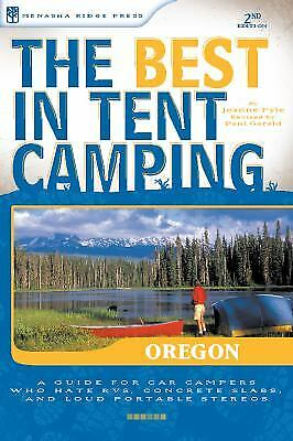Best in Tent Camping - Oregon : A Guide for Car Campers Who Hate...