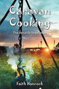 Caravan-Cooking-The-Versatile-Vegetarian-by-Faith-Hancock-Paperback-2013