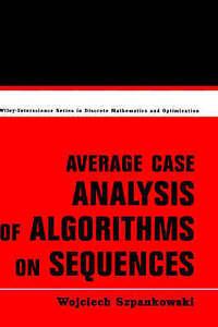 Average Case Analysis of Algorithms on Sequences, Wojciech Szpankowski