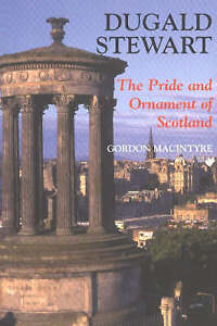 NEW Dugald Stewart: The Pride and Ornament of Scotland by Gordon Macintyre