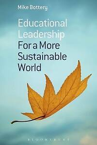 Bottery Mike-Educational Leadership For A More Sustainable World  BOOK NEW