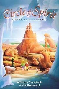 Circle of Spirit: A Spiritual Journey Uli, Julie -Paperback