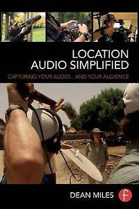 Location-Audio-Simplified-Capturing-Your-Audio-and-Your-Audience-Miles-Dean