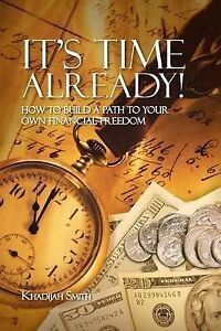 NEW It's Time Already! by Khadijah Smith