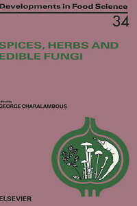 NEW Spices, Herbs and Edible Fungi, Volume 34 (Developments in Food Science)