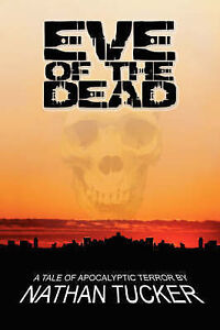 Eve of the Dead by Nathan Tucker (Paperback, 2007)