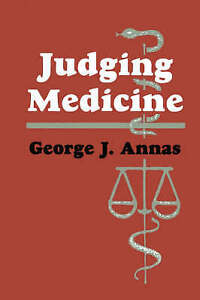 NEW Judging Medicine (Contemporary Issues in Biomedicine, Ethics, and Society)