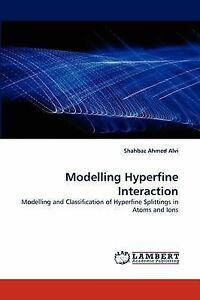 Modelling Hyperfine Interaction: Modelling and Classification of Hyperfine Split