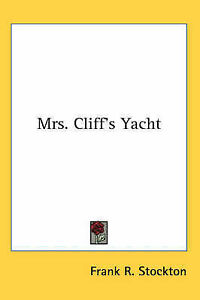 NEW Mrs. Cliff's Yacht by Frank R. Stockton