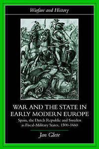 War and the State in Early Modern Europe: Spain, the Dutch Republic and...