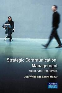 Strategic Communications Management: Making Public Relations Work (The-ExLibrary