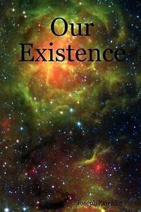 NEW Our Existence by Joseph Zvirzdin