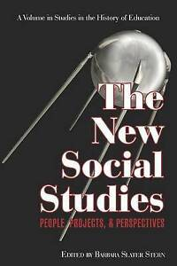 The New Social Studies: People, Projects and Perspectives (Studies in the Histor