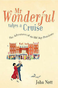 Nott-John-Mr-Wonderful-Takes-a-Cruise-The-Adventures-of-an-Old-Age-Pensioner