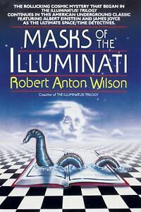 Masks of the Illuminati: A Novel by Robert Anton Wilson