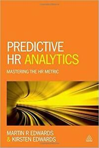 Predictive HR Analytics Mastering the HR Metric