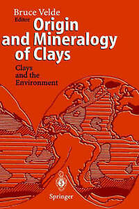 NEW Origin and Mineralogy of Clays: Clays and the Environment (Biomathematics)