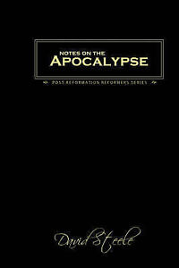 Notes on the Apocalypse by Steele, David 9780978098704 -Paperback