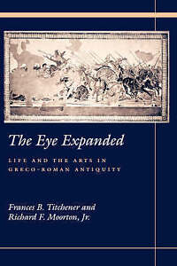 The Eye Expanded: Life and the Arts in Greco-Roman Antiquity-ExLibrary