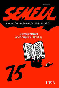 Semeia 75: Postcolonialism and Scriptural Reading by Donaldson, Laura E.