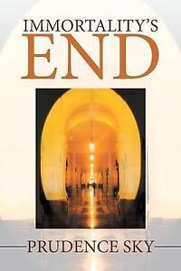 Immortality's End by Sky, Prudence -Paperback