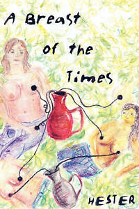 A Breast of the Times by Hester