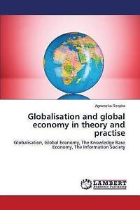Globalisation and global economy in theory and practise: Globalisation, Global E