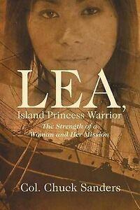 NEW Lea, Island Princess Warrior by Col Chuck Sanders