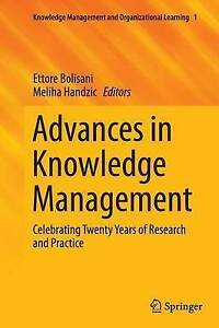Advances in Knowledge Management: Celebrating Twenty Years of Research and...