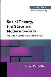 Social Theory, The State and Modern Society (The Orising Society-ExLibrary
